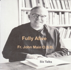 Fully Alive - 6 Talks, Dom John Main