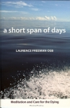 A Short Span of Days, Laurence Freeman OSB