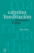 El Camino de la meditación (Moment of Christ), John Main O.S.B.