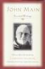John Main: Essential Writings, Modern Spiritual Masters Series