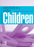 Meditation with Children, Laurence Freeman O.S.B.