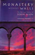 Monastery Without Walls, John Main O.S.B.