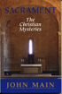 Sacrament: The Christian Mysteries, John Main O.S.B.