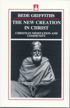 The New Creation in Christ: Christian Meditation and Community, Bede Griffiths
