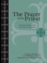 The Prayer of the Priest: Christian Meditation for Priestly Ministry