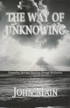 The Way of Unknowing, John Main O.S.B.