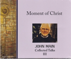 Moment of Christ, John Main O.S.B.