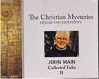 The Christian Mysteries: Prayer and Sacrament, John Main O.S.B.