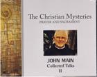 The Christian Mysteries: Prayer and Sacrament, John Main O.S.B.