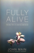 Fully Alive, John Main OSB