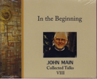 In the Beginning, John Main